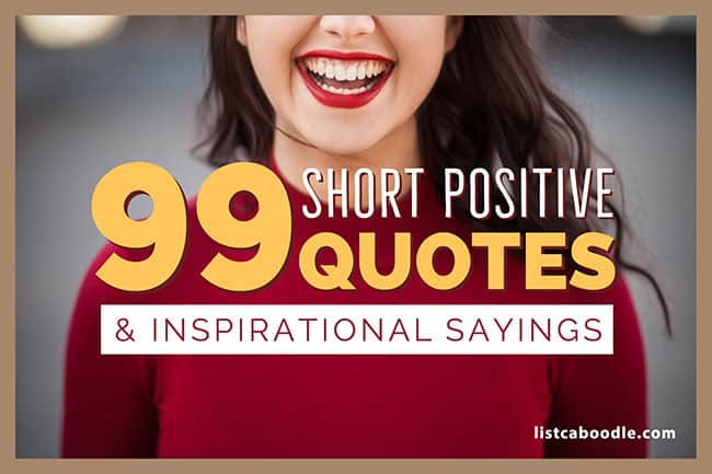 99 Short Positive Quotes To Make Your Day Listcaboodle Com