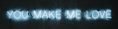 You Make Me Love