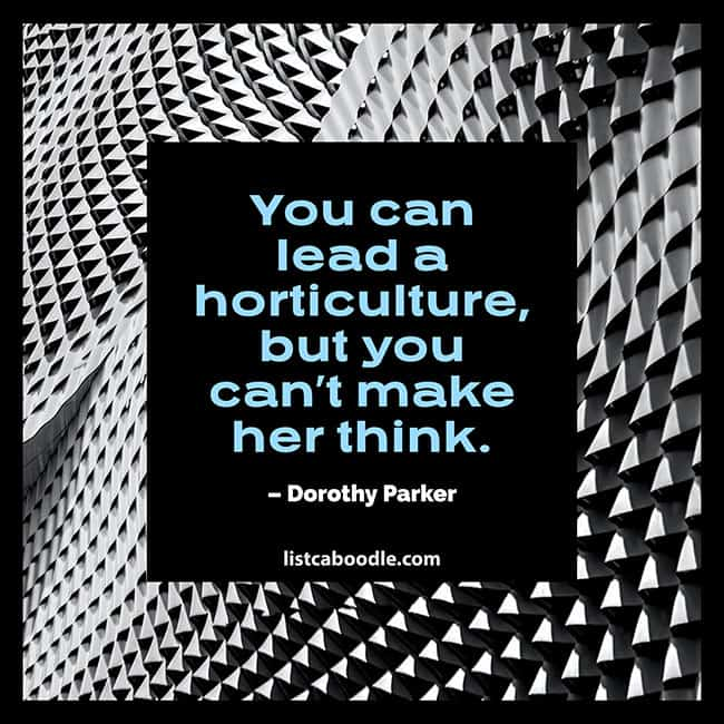 Horticulture – Best Dorothy Parker Quotes