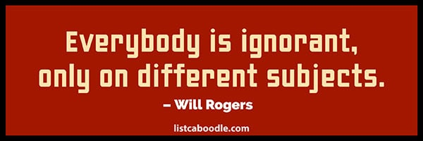 Will Rogers ignorance quote image