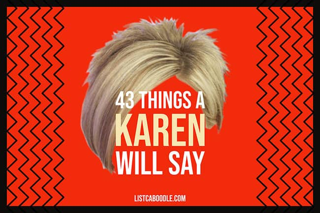 Things a Karen Says