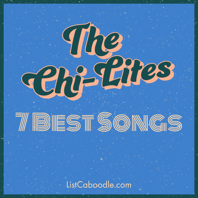 The Chi-Lites Best Songs