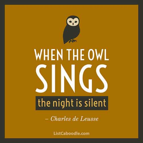 When the owl sings quote