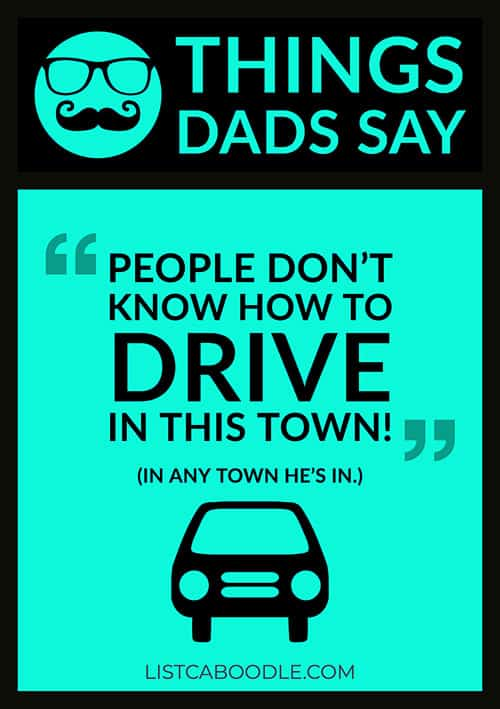 Dad driving saying