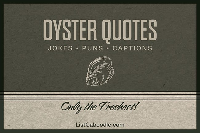 Oyster Quotes Jokes Puns