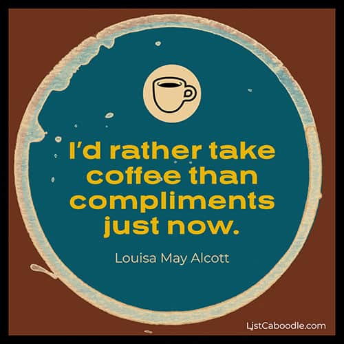 Louisa May Alcott coffee quote