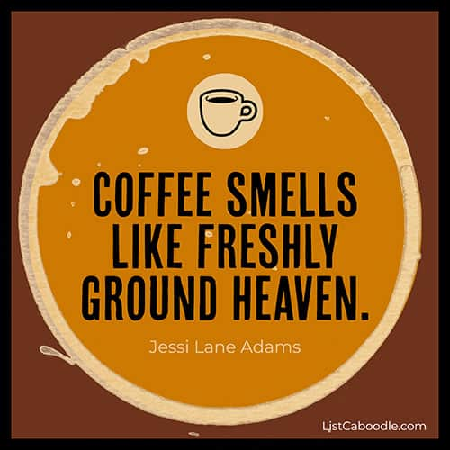 Coffee smells like heaven quote