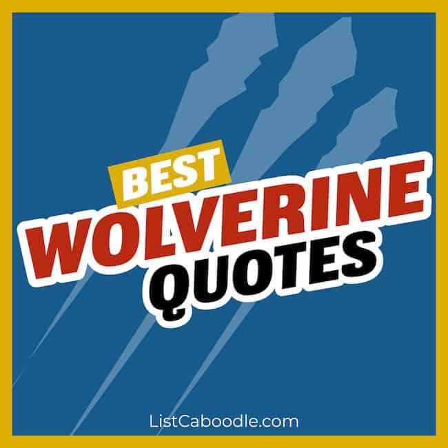 Best Wolverine Quotes